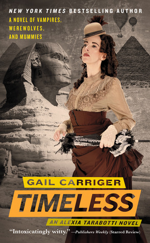 Timeless (Parasol Protectorate #5) by Gail Carriger