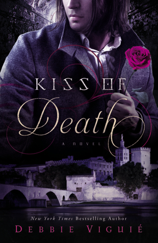 Kiss of Death (Kiss Trilogy #2) by Debbie Viguié