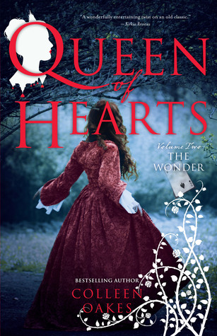 The Wonder (Queen of Hearts Saga #2) by Colleen Oakes