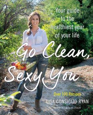 Eat healthy all year long with these seasonal detoxes from Lisa Consiglio Ryan's book, Go Clean, Sexy You.