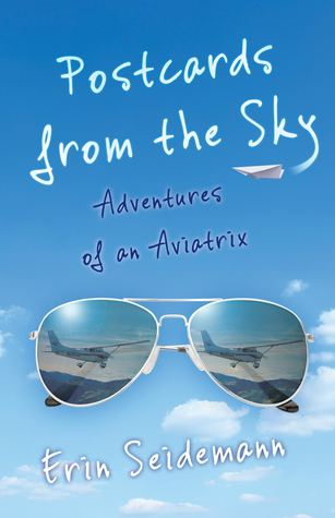 Looking for a new read? Postcards from the Sky: Adventures of an Aviatrix by Erin Seidemann is a great book for people who love to fly.