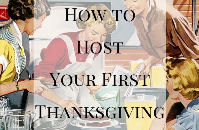 A users guide to hosting your first family Thanksgiving created for the clueless, the lazy, and the uninitiated. Follow directions at your own risk.
