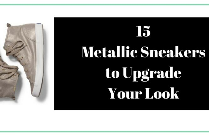 Throw on a pair of metallic sneakers and your look will be anything but basic. Here are 15 metallic sneakers to freshen up your wardrobe.