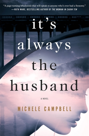 It's Always the Husband by first time novelist Michele Campbell is getting a lot of buzz. In fact, it feels like everyone is reading it this summer.