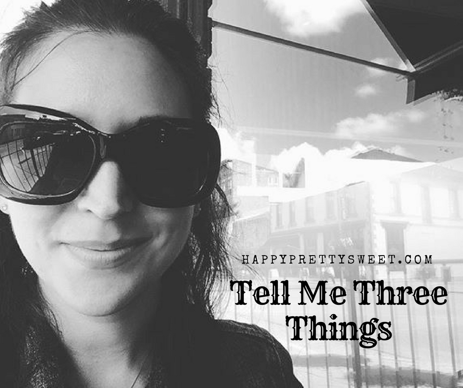 Kristen wrote a post called Things in threes, and it looked fun, so I decided to do one, too. Here's a peek at my life in threes. Tell me three things...
