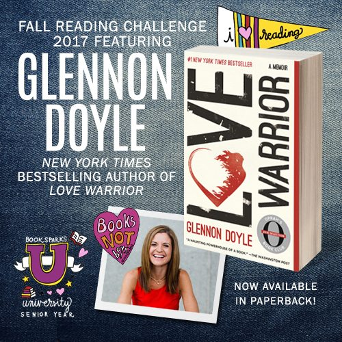 Glennon Doyle's popular memoir, Love Warrior, is being featured in the final year of the university themed BookSparks Fall Reading Challenge.