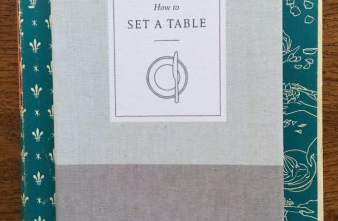 From Tuesday takeout to a seated dinner party, this small, cloth-covered book is chock-full of creative ways to set a table.