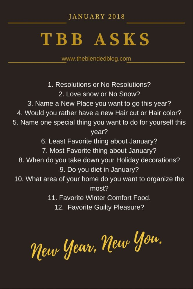 Today, I'm linking up withThe Blended Blogfor TBB Asks and am sharing my answers to some pressing beginning of the year questions.