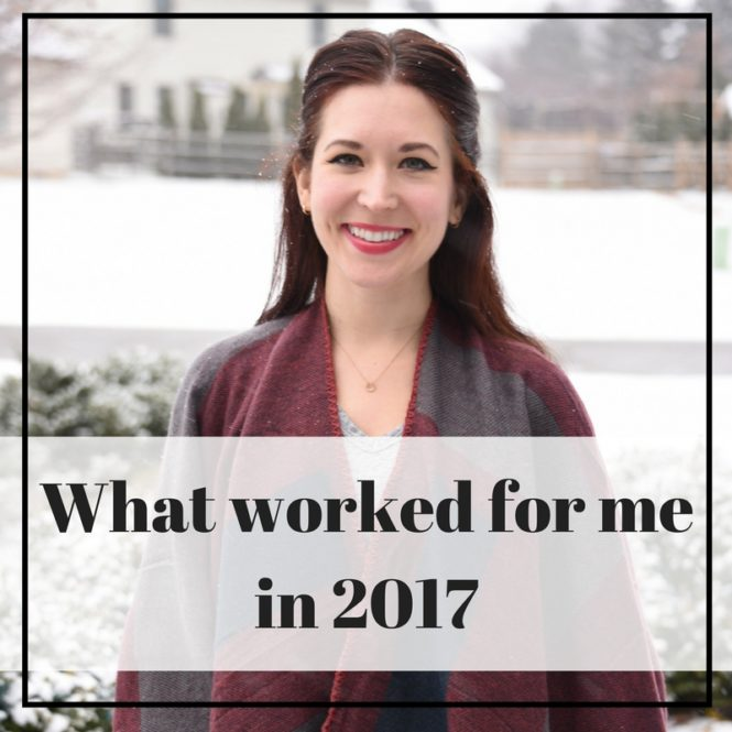 Last year, I took a page out of Modern Mrs. Darcy's book and wrote about what worked for me in 2016. It's nice to reflect back on the year and think about what worked and what didn't. Here's a look at what worked for me in 2017.