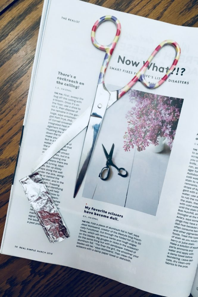 Tucked inside the March 2018 issue of Real Simple is a scissor hack that may save you a lot of frustration when it comes to dull scissors. Have you tried the aluminum foil scissor hack?